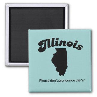 Illinois Motto - Please dont pronounce the S 2 Inch Square Magnet