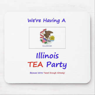 Illinois TEA Party - We're Taxed Enough Already! Mouse Pad