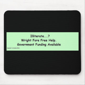 Illiterate Wright fore free help Mouse Pad