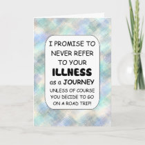 Illness is not a Journey customize Card