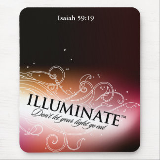 Illuminate Don't Let Your Light Go Out Mousepad