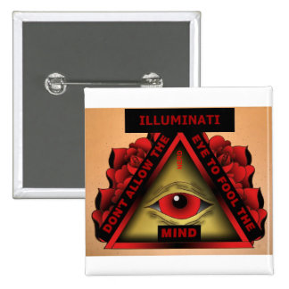 ILLUMINATI – DON'T LET THE EYE FOOL THE MIND 2 INCH SQUARE BUTTON