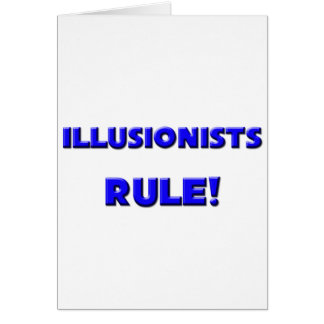 Illusionists Rule! Greeting Card