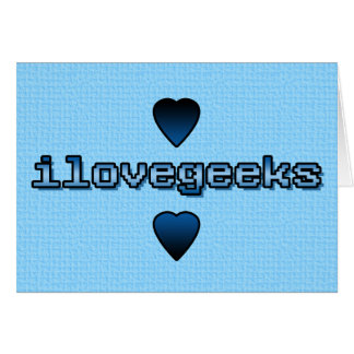 ilovegeeks card