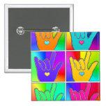 ILY (I LOVE YOU) Times Six Pinback Button