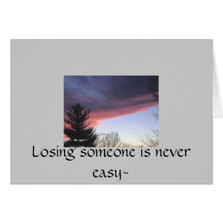 IM000351, Losing someone is never easy~ Card