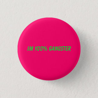 Im 100% gangster button