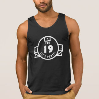 I'm 19 Let's Party! Tank Tops
