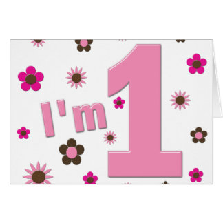 """I'm 1"" Pink And Brown Flowers Birthday Card"