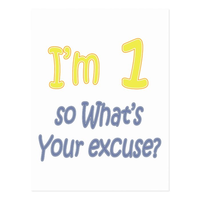 I'm 1 so what's your excuse postcard