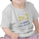 I'm 1 so what's your excuse tees