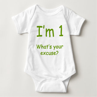 I'm 1 What's Your Excuse? 1st Birthday T-Shirts