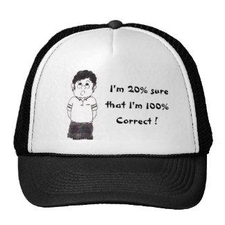 I'm 20% sure , that I'm 100%, ... Trucker Hat