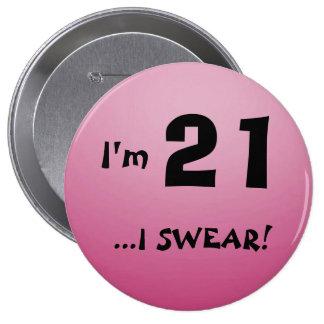 I'm 21 Button
