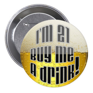 I'm 21 buy me a drink with beer background pin