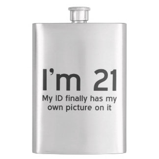Im 21, My ID Finally Has My Own Picture on It Hip Flask