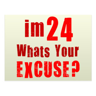 I'm 24, whats your excuse? Birthday Postcard