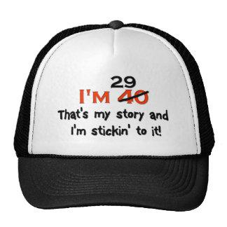 I'm 29 That's My Story! Trucker Hat