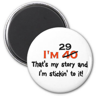 I'm 29 That's My Story! Magnet