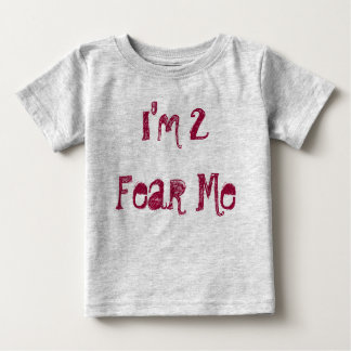 I'm 2 Fear Me Baby T-Shirt