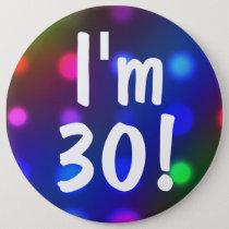I'm 30! Birthday Button Pin