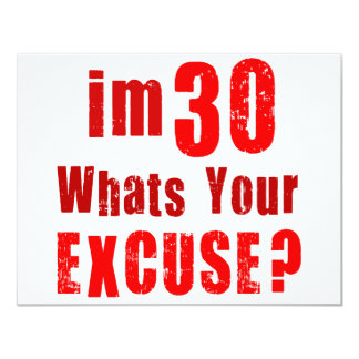I'm 30, whats your excuse? Birthday Card
