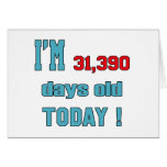 I'm 31390 days old today ! card