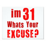 I'm 31, whats your excuse? Birthday 4.25x5.5 Paper Invitation Card