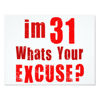I'm 31, whats your excuse? Birthday Card