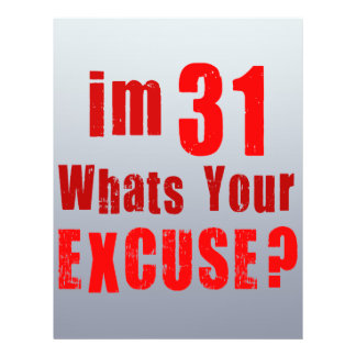 I'm 31, whats your excuse? Birthday Flyer