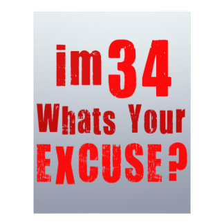 I'm 34, whats your excuse? Birthday Flyer