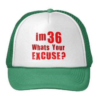 I'm 36, whats your excuse? Birthday Trucker Hat