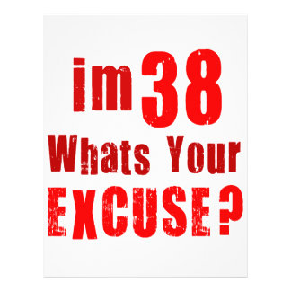I'm 38, whats your excuse? Birthday Flyers