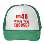 I'm 40, whats your excuse? Birthday Mesh Hats