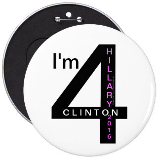 "I'm 4 Hillary Clinton 2016 6"" Pinback Buttons"