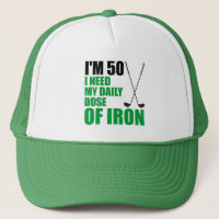I'm 50 Daily Dose Of Iron Golfer Trucker Hat
