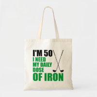 I'm 50 Daily Dose Of Iron Tote Bag