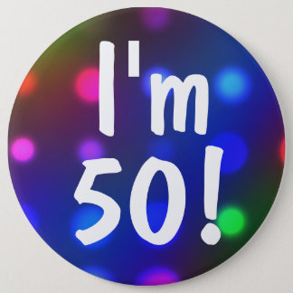I'm 50! Or Any Age Birthday Button Pin