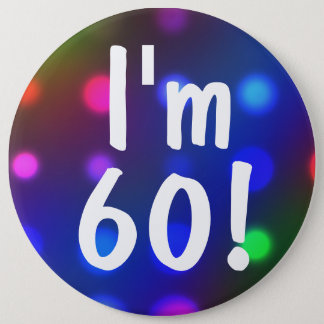 I'm 60! Birthday Button Pin