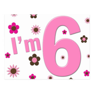 I'm 6 Pink And Brown Flowers Postcard