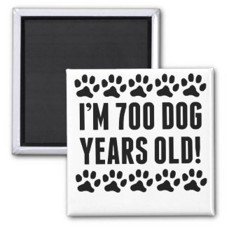 I'm 700 Dog Years Old 2 Inch Square Magnet