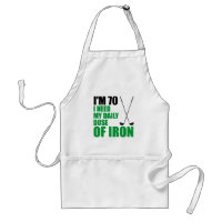 I'm 70 Daily Dose Of Iron Funny Golf Apron