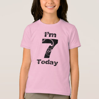 I'm 7 Today Girls Birthday Shirt
