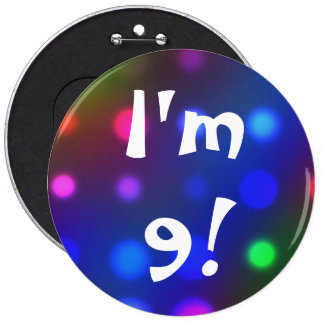 I'm 9! Or Any Age Colorful Birthday Button Pin