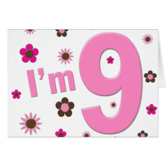 I'm 9 Pink And Brown Flowers Card
