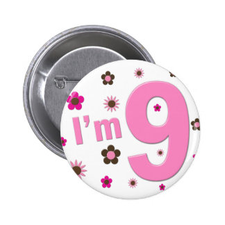 I'm 9 Pink And Brown Flowers Pinback Button