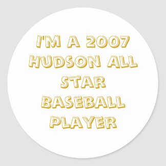 I'm a 2007 Hudson All Star Baseball Player Round Stickers