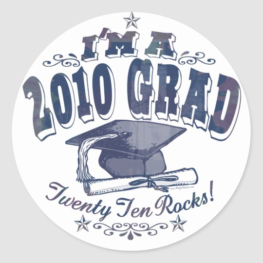 I'm a 2010 Grad T-Shirts and Gifts Classic Round Sticker