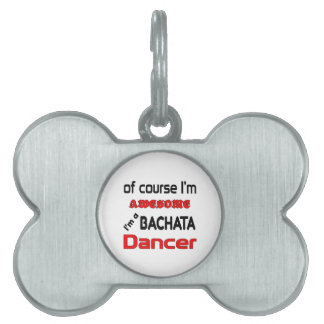I'm a Bachata Dancer Pet Name Tag