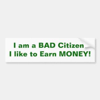 I'm a Bad Citizen Bumper Sticker
